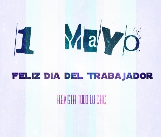 Calebrando el 1ro de Mayo, Día Internacional del Trabajador