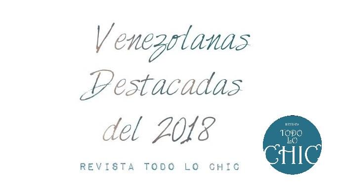 Venezolanas-destacadas-2018_Revista Todo lo Chic