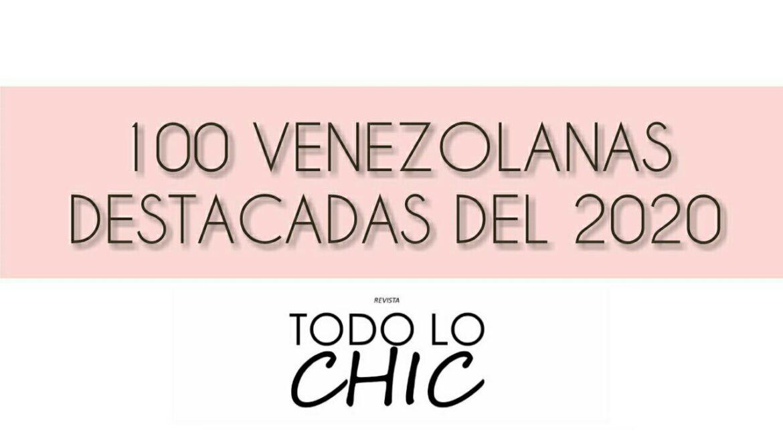 100 Venezolanas destacadas del 2020 | REVISTA TODO LO CHIC
