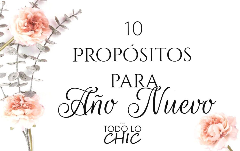 10 Propósitos para iniciar el Año Nuevo
