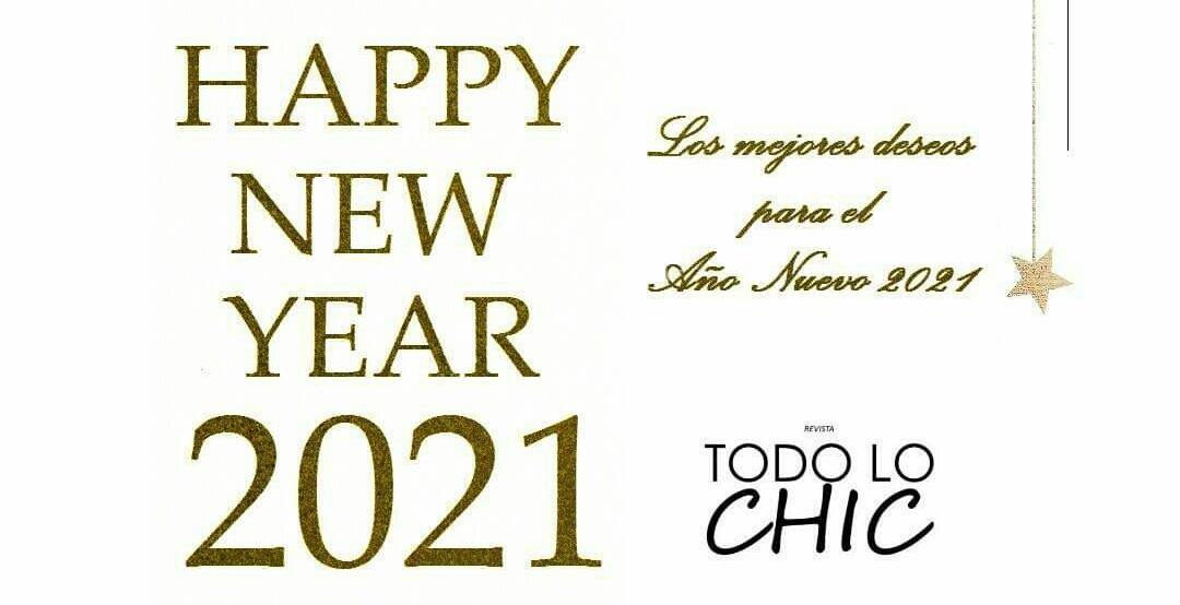 EDITORIAL Los mejores deseos para el Año Nuevo 2021 | REVISTA TODO LO CHIC