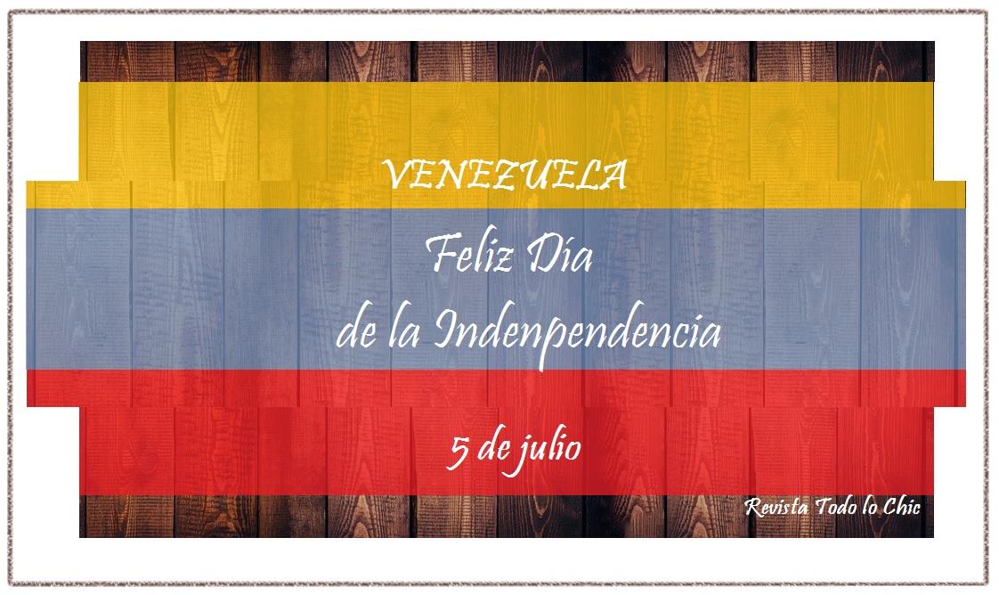 5 de julio ¡Día de la Independencia de Venezuela! Libertadora de América
